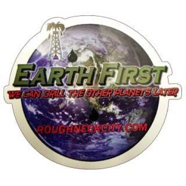 Earth First Oilfield Sticker