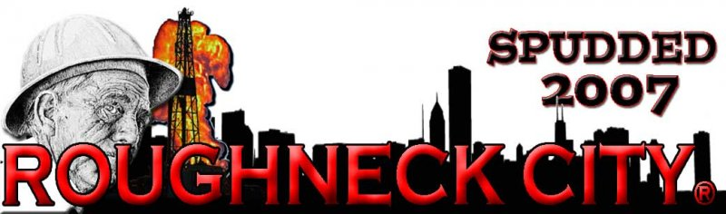 Roughneck City-Where The Oilfield Lives!