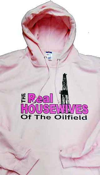 Real Housewives Of The Oilfield Hoodie