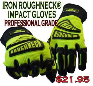 Professional hand protection should not cost you an arm and a leg! Try a pair of Iron Roughneck® Gloves today- Still just $17.95