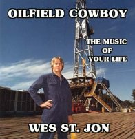 Wes St Jon Oilfield Cowboy CD